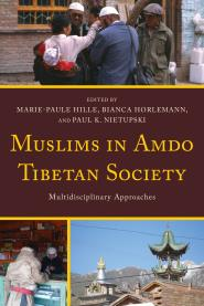 Muslims in Amdo Tibetan Society Multidisciplinary Approaches