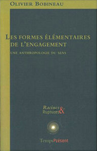 """Couverture de """"Lesformes élémentaires de l'engagement. Une anthropologie du sens"""""""