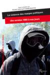 """Vignette de couverture de """" La violence des marges politiques des années 1980 à nos jours."""""""