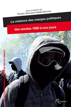 14 Décembre 2017 – La violence des marges politiques des années 1980 à nos jours.