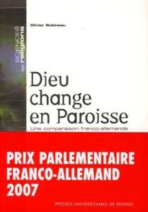 """Couverture de """"Dieu change en paroisse: une comparaison franco-allemande"""""""
