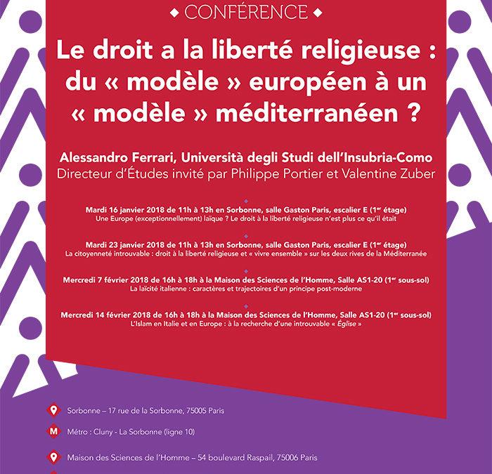 Du 16 janvier au 14 février 2018 – Conférencesd'Alessandro Ferrari: Le droit à la liberté religieuse :du «modèle» européen à un «modèle» méditerranéen?