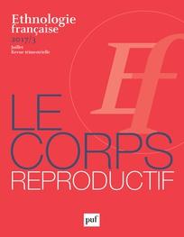 Ethnologie française (2017, XVII, 3) : Le corps reproductif