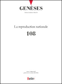 Genèses (2017, 3, n° 108) : La reproduction nationale