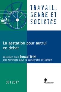 Travail, Genre et Sociétés (2017, 2, n° 38) : La gestation pour autrui en débat