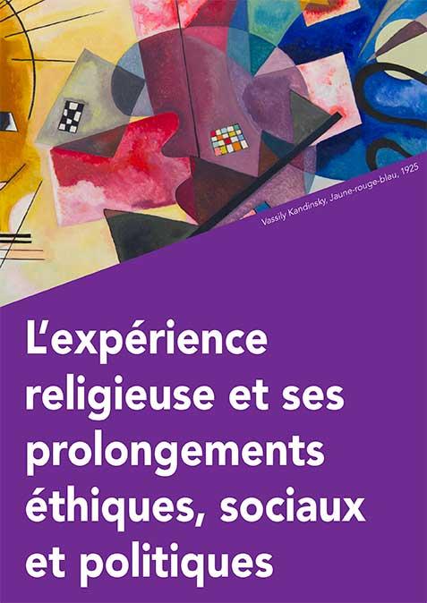 Du 17 janvier au 7 mars 2018 – Conférences : L'expérience religieuse et ses prolongements éthiques, sociaux et politiques Maison