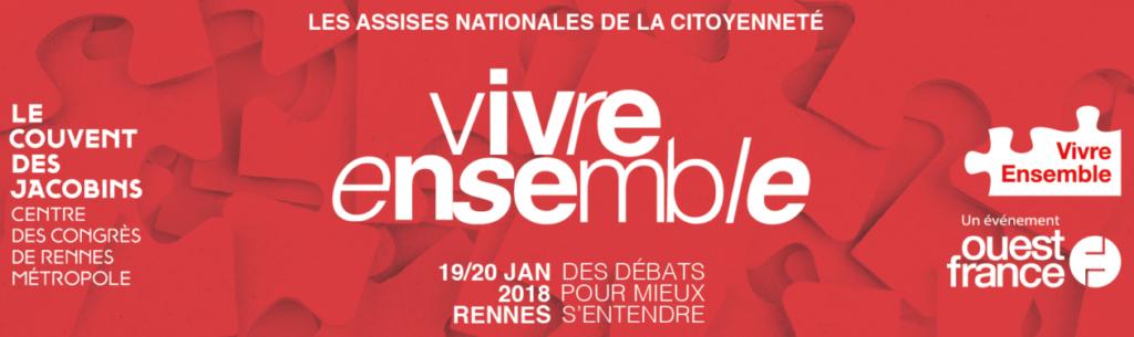 La première édition de Vivre Ensemble, les assises nationales de la citoyenneté, se déroule vendredi 19 et samedi 20 janvier 2018 à Rennes.