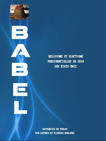 Février  2018 – Parution du numéro 14 de la Collection Civilisations et Sociétés / Revue Babel, consacrée à: Religions et Élections présidentielles de 2016 aux États-Unis