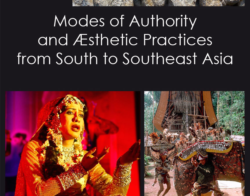 "23-25 mai 2018 – ENS- International Conference ""Modes of Authority and Æsthetic Practices from South to Southeast Asia"""