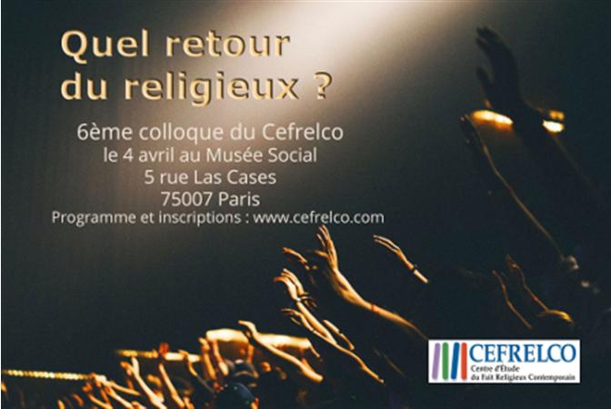 4 avril 2018 – Musée Social / Paris –  Quel retour du religieux ?  Politique, identités, quête de sens