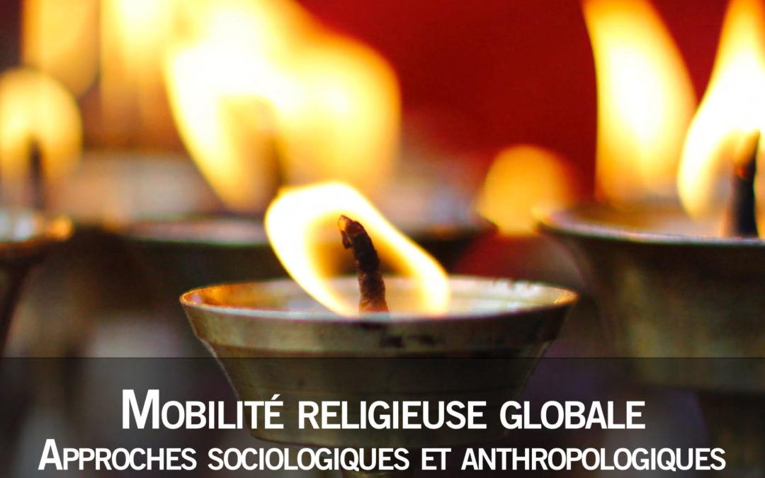 """Mardi 18 juin 2019 – Colloque international : """"Mobilité religieuse globale. Approches sociologiques et anthropologiques"""""""