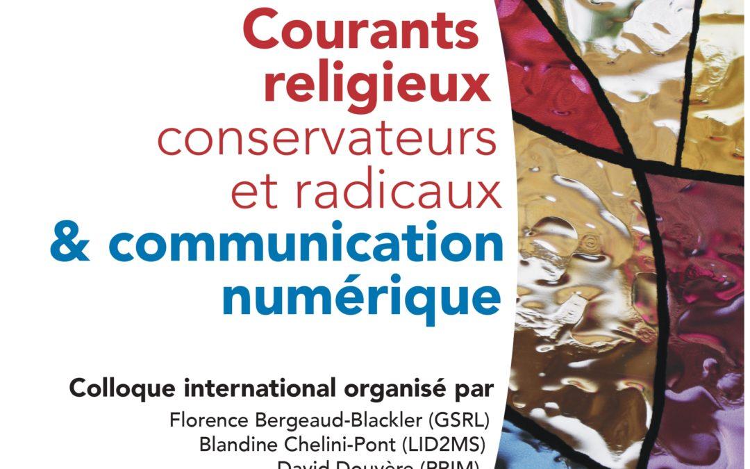 """Mardi 26 novembre 2019 – Colloque : """"Courants religieux conservateurs et radicaux et communications numériques"""""""