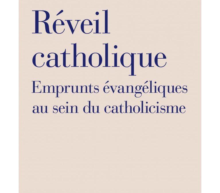 """Lundi 13 juillet 2020 – Parution – Valérie Aubourg : """"Réveil catholique"""""""