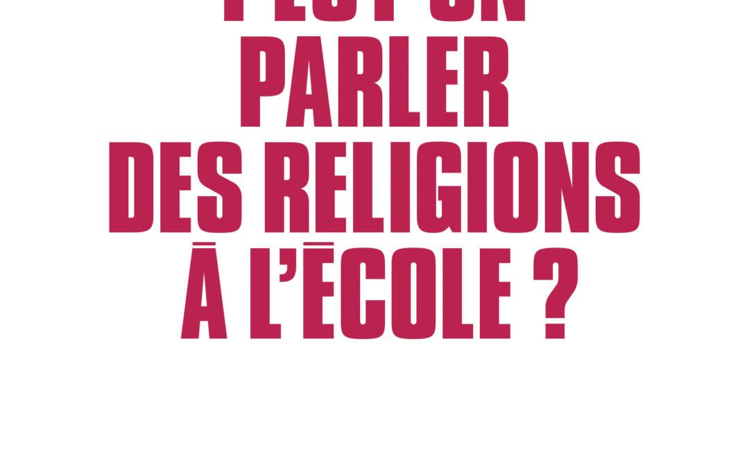 """Mercredi 14 octobre 2020 – Parution : Isabelle Saint-Martin : """"Peut-on parler des religions à l'école?"""""""