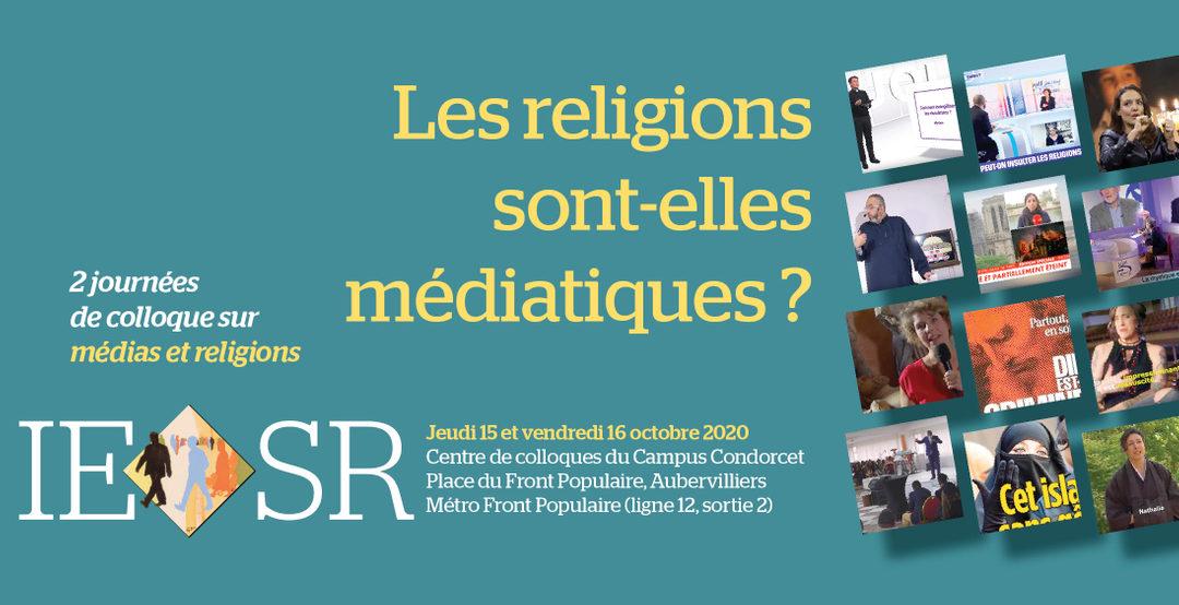 """Jeudi 15 et vendredi 16 octobre 2020 – colloque IESR : """"Les religions sont-elles médiatiques?"""""""