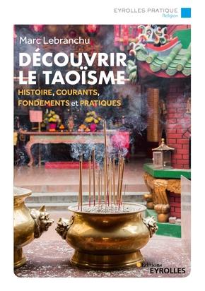 """Jeudi 19 novembre 2020 – Parution – Marc Lebranchu : """"Découvrir le Taoïsme"""""""