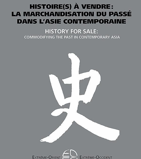 """Parution – Isabelle Charleux : """"Histoire(s) à vendre : la marchandisation du passé dans l'Asie contemporaine"""""""
