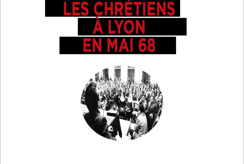"""Vendredi 8 janvier 2021 – Parution – Valérie Aubourg : """"Les chrétiens à Lyon en mai 68"""""""
