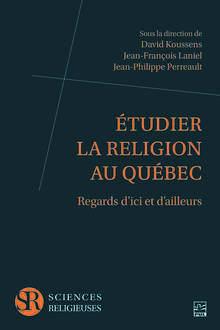 """Parution – David Koussens : """"Étudier la religion au Québec : regards d'ici et d'ailleurs"""""""
