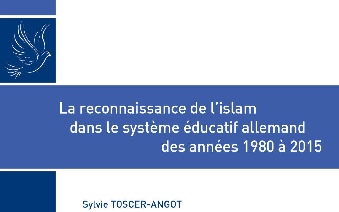 """Vendredi 26 février – Parution – Sylvie Angot : """"La reconnaissance de l'islam dans le système éducatif allemand des années 1980 à 2015"""""""
