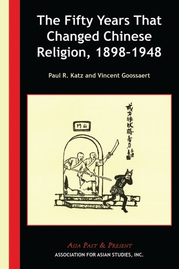 """Parution – Vincent Goossaert et Paul R. Katz : """"The Fifty Yeats That Changed Chinese Religion, 1898-1948"""""""