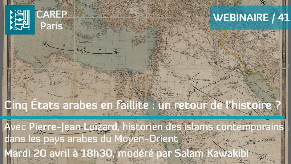 """Séminaire – Mardi 20 avril 2021 – Pierre-Jean Luizard : """"Cinq États arabes en faillite : un retour de l'histoire ?"""""""