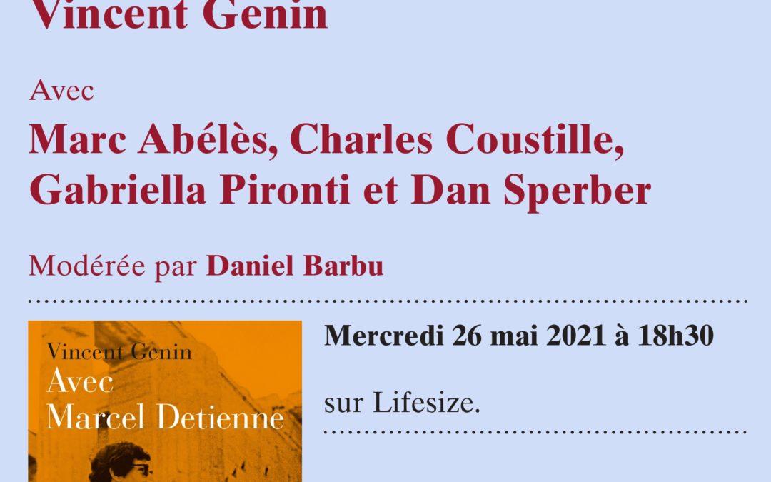 """26 mai 2021 – Table ronde – Vincent Genin : """"Avec Marcel Detienne"""""""